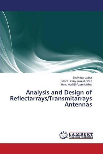 Analysis and Design of Reflectarrays/Transmitarrays Antennas (Paperback)