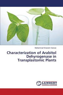 Characterization of Arabitol Dehyrogenase in Transplastomic Plants (Paperback)