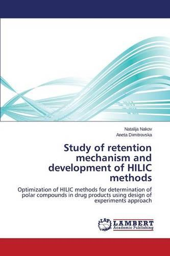Study of Retention Mechanism and Development of Hilic Methods (Paperback)