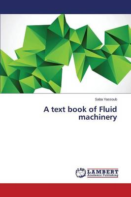 A Text Book of Fluid Machinery (Paperback)