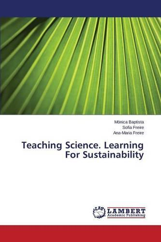 Teaching Science. Learning for Sustainability (Paperback)