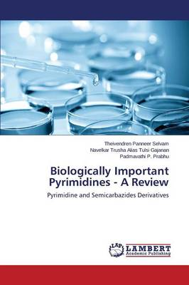 Biologically Important Pyrimidines - A Review (Paperback)