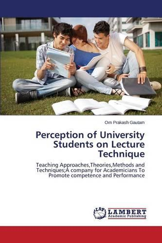 Perception of University Students on Lecture Technique (Paperback)