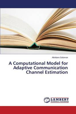 A Computational Model for Adaptive Communication Channel Estimation (Paperback)