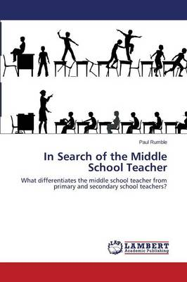 In Search of the Middle School Teacher (Paperback)