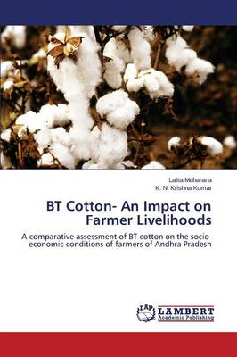 BT Cotton- An Impact on Farmer Livelihoods (Paperback)