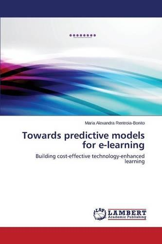 Towards Predictive Models for E-Learning (Paperback)