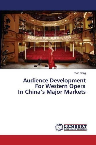 Audience Development for Western Opera in China's Major Markets (Paperback)