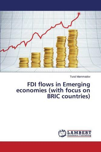 FDI Flows in Emerging Economies (with Focus on Bric Countries) (Paperback)