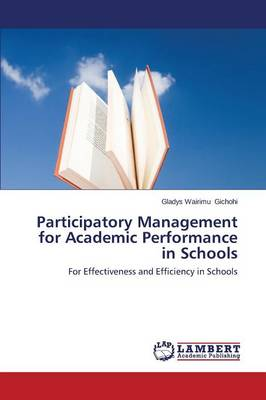 Participatory Management for Academic Performance in Schools (Paperback)