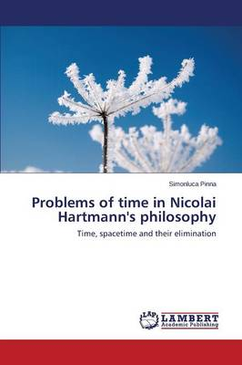Problems of Time in Nicolai Hartmann's Philosophy (Paperback)