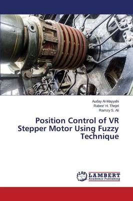 Position Control of VR Stepper Motor Using Fuzzy Technique (Paperback)