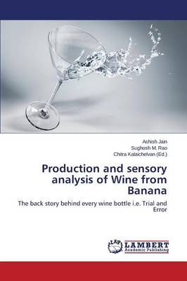 Production and Sensory Analysis of Wine from Banana (Paperback)