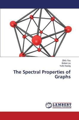 The Spectral Properties of Graphs (Paperback)
