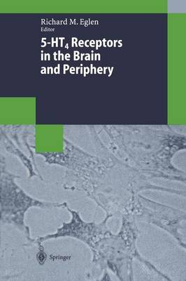 5-HT4 Receptors in the Brain and Periphery - Biotechnology Intelligence Unit (Paperback)
