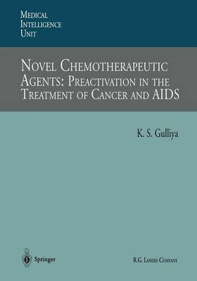 Novel Chemotherapeutic Agents: Preactivation in the Treatment of Cancer and AIDS - Medical Intelligence Unit (Paperback)