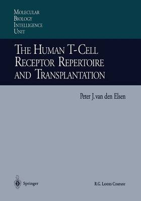 The Human T-Cell Receptor Repertoire and Transplantation - Molecular Biology Intelligence Unit (Paperback)