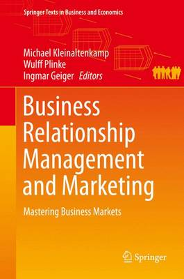 Business Relationship Management and Marketing: Mastering Business Markets - Springer Texts in Business and Economics (Hardback)