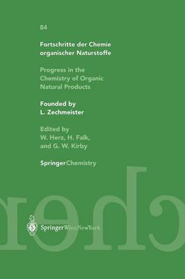 Progress in the Chemistry of Organic Natural Products / Fortschritte der Chemie organischer Naturstoffe - Fortschritte der Chemie Organischer Naturstoffe / Progress in the Chemistry of Organic Natural Products 84 (Paperback)