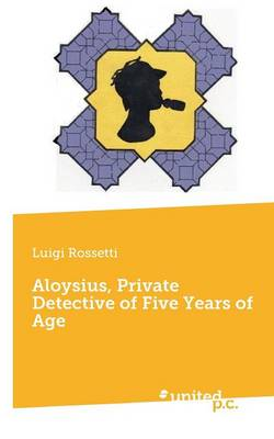 Aloysius, Private Detective of Five Years of Age (Paperback)