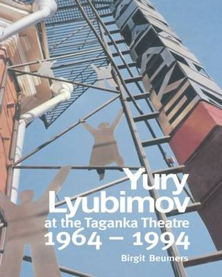 Yury Lyubimov: At the Taganka Theatre (1964-94) - Contemporary Theatre Studies v.21. (Paperback)