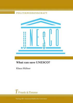 Cover What Can Save UNESCO?