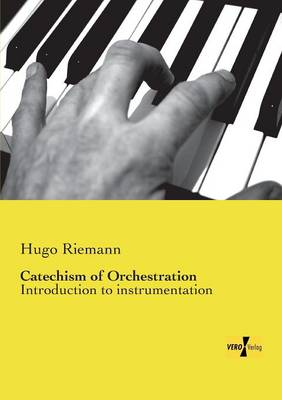 Catechism of Orchestration (Paperback)