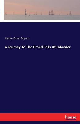 Cover A Journey to the Grand Falls of Labrador