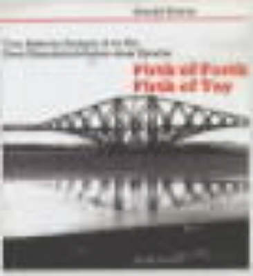 Two Railway Bridges of an Era: Firth of Forth/Firth of Tay - Technical Progress, Disaster and New Beginning in Victorian Engineering (Hardback)