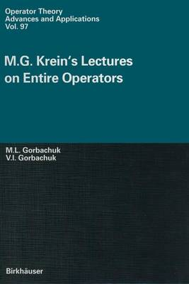 M.G.Krein's Lectures on Entire Operators - Operator Theory: Advances and Applications No. 97 (Hardback)