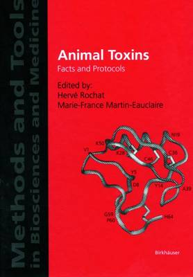 Animal Toxins: Principles and Applications - Methods and Tools in Biosciences and Medicine (Hardback)