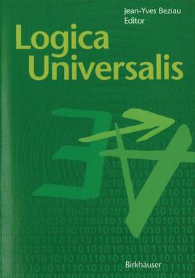 Logica Universalis: Towards a General Theory of Logic (Paperback)