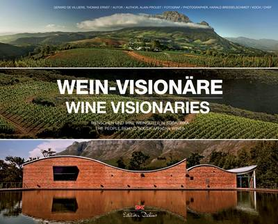 Wine Visionaries: The People Behind South African Wines (Hardback)