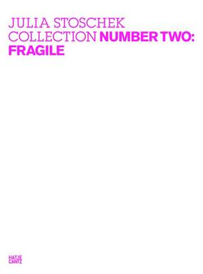 Julia Stoschek Collection: Fragile No. 2 (Hardback)