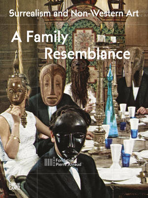 Surrealism and Non-Western Art: A Family Resemblance (Paperback)