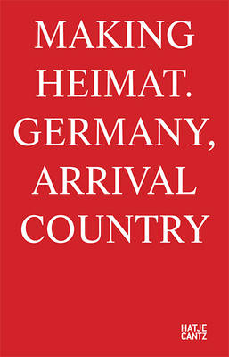 Cover Making Heimat: Germany, Arrival Country