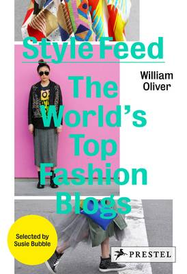 Style Feed: The World's Top Fashion Blogs (Hardback)