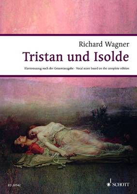 Tristan and Isolde: Opera in 3 Acts - Wagner Urtext Piano/vocal Scores (Paperback)