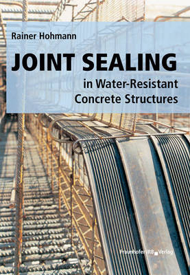 Joint Sealing in Water-Resistant Concrete Structures (Hardback)
