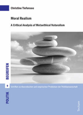 Moral Realism: A Critical Analysis of Metaethical Naturalism - Politik Begreifen v. 9 (Paperback)