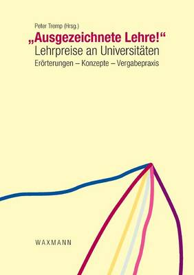 """Ausgezeichnete Lehre!"" - ""Excellent Teaching !"": Lehrpreise an Universitaten - Teaching Awards at Universities (Paperback)"
