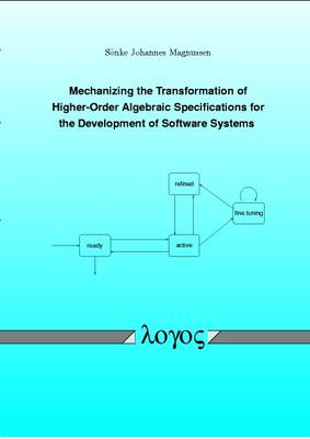 Mechanizing the Transformation of Higher-Order Algebraic Specifications for the Development of Software Systems (Paperback)