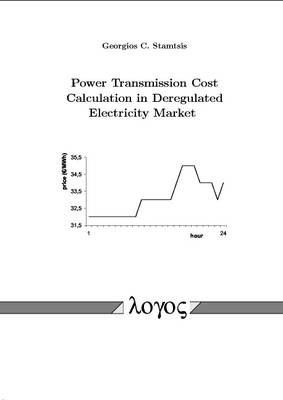 Power Transmission Cost Calculation in Deregulated Electricity Market (Hardback)