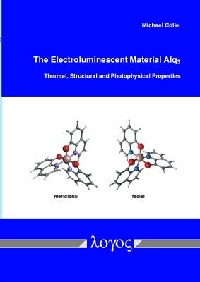 The Electroluminescent Material Alq_3: Thermal, Structural and Photophysical Properties (Paperback)
