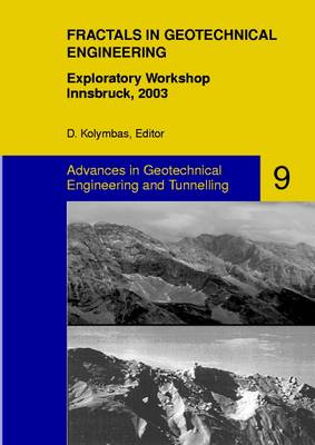Fractals in Geotechnical Engineering: Exploratory Workshop, Innsbruck, 2003 - Advances in Geotechnical Engineering & Tunneling 9 (Paperback)