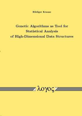 Genetic Algorithms as Tool for Statistical Analysis of High-Dimensional Data Structures (Paperback)