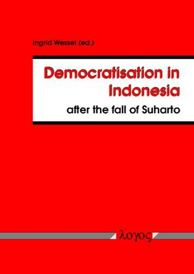 Democratisation in Indonesia After the Fall of Suharto (Paperback)