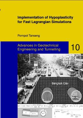 Implementation of Hypoplasticity for Fast Lagrangian Simulations - Advances in Geotechnical Engineering & Tunneling 10 (Paperback)