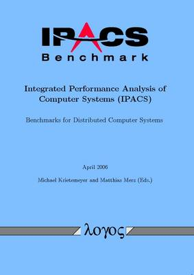 IPACS-Benchmark - Integrated Performance Analysis of Computer Systems (IPACS) (Paperback)