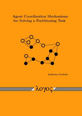 Agent Coordination Mechanisms for Solving a Partitioning Task (Paperback)